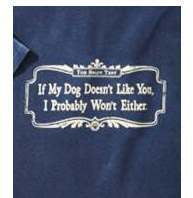If my dog doesn't like you  short sleeve unisex T shirt