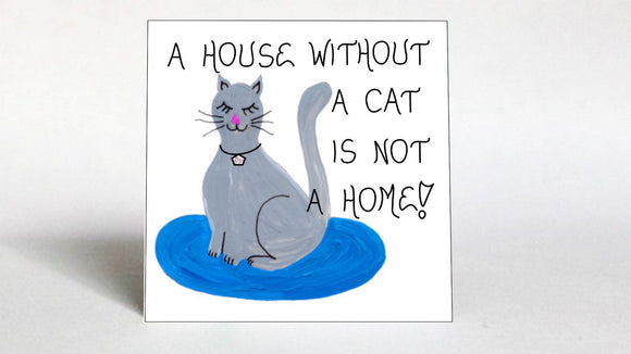 Quote about Cats - Magnet - Feline humor for Cat Owner