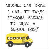 Bus driver magnet - Schoolbus operator appreciation quote.  Yellow and black vehicle.