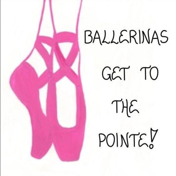 Ballet Quote Magnet - About Ballerinas, pink toe shoes