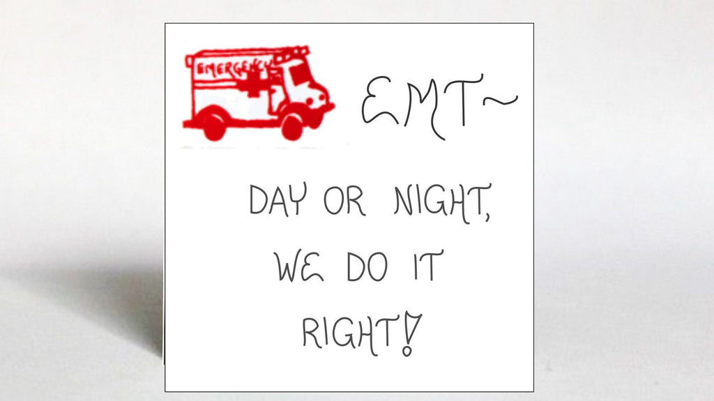 Emergency Medical Technician, ambulance driver magnet quote.