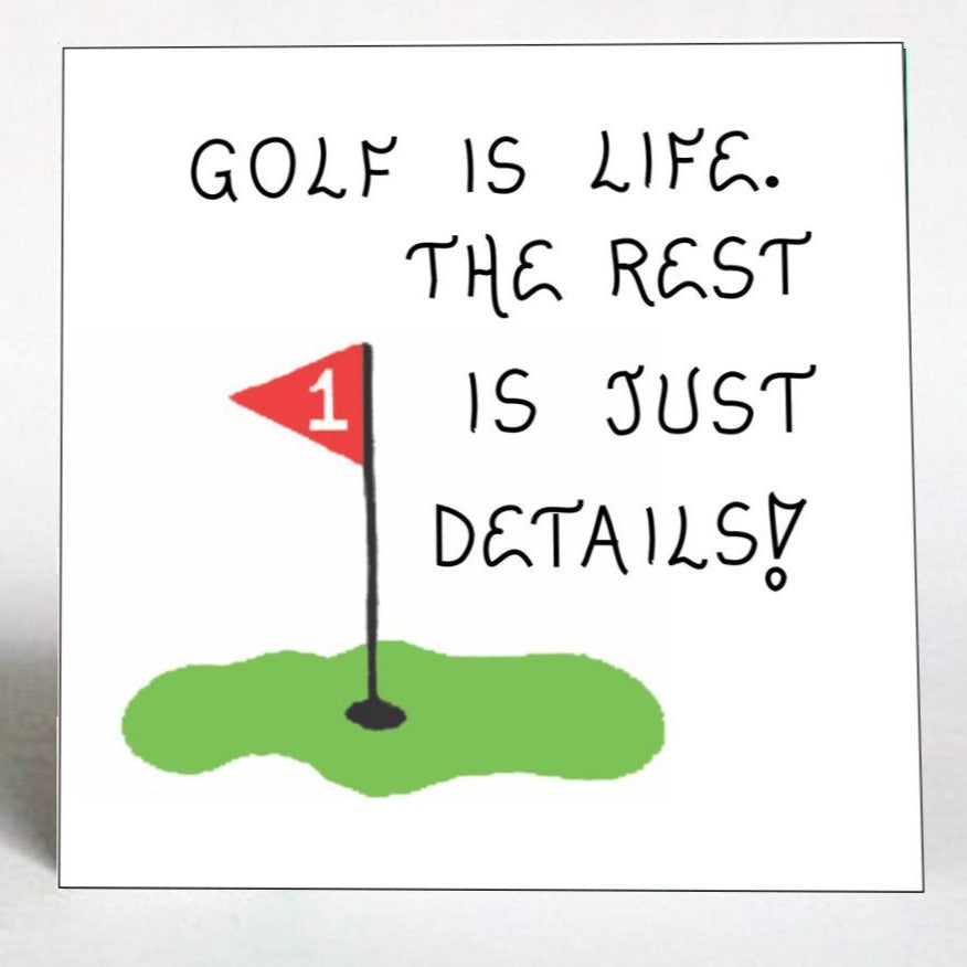 Quote about Golf -golfers saying, humorous quote, golfing is life - putting green, red flag