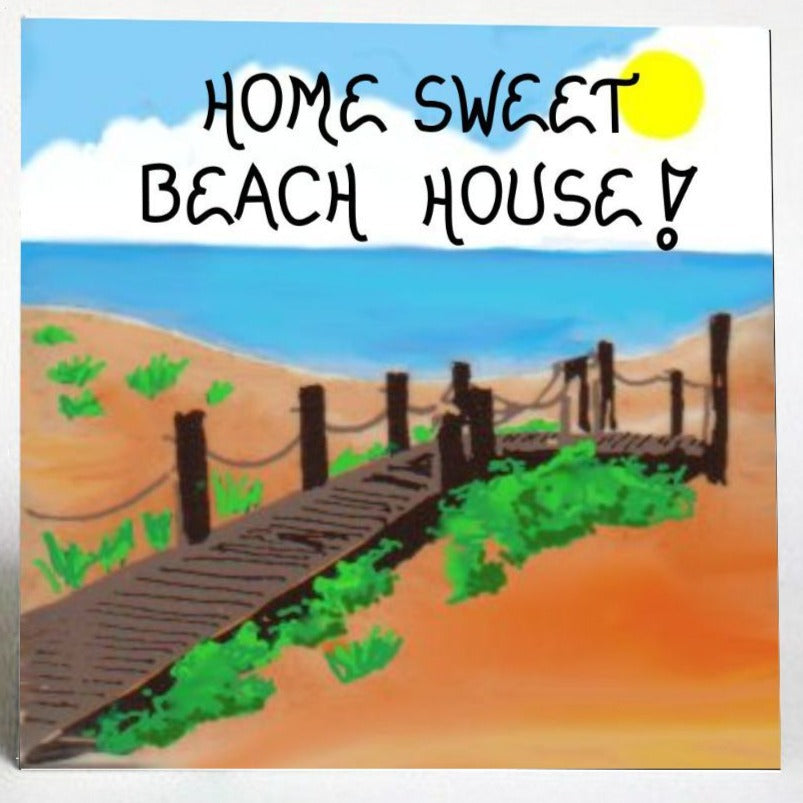 Beach House Decorative Magnet - Quote, Seaside home, brown wooden walkway, blue ocean