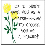 Sister-in-Law Gift Magnet - Friendship Quote, brothers sister, husbands sister, spouses sibling.