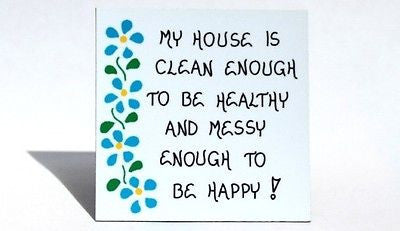 Humor about cleaning house - Humorous Quote - Blue flower design