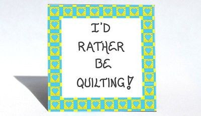Quilting - Magnet Quote About Quilters, Sewing, Making Quilts