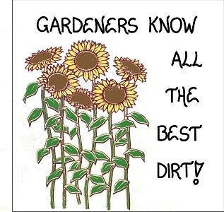 Saying about Gardening - Gardener Quote, Humorous garden theme, Yellow Sunflowers