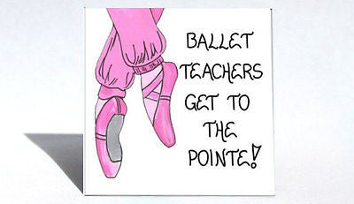 Ballet Teacher Magnet -Gift for Dance instructor, quote, pink toe shoes