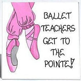 Dance Instructor Gift Magnet -Ballet Teacher, quote, pink toe shoes