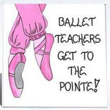 Ballet Teacher Gift Magnet - Dance instructor, quote, pink toe shoes
