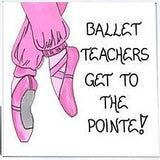 Dance Instructor Gift Magnet -Teaching Ballet, saying, pink toe shoes