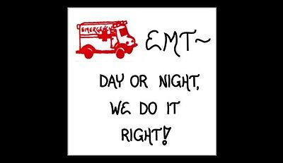 Quote about Emergency Medical Technician - Magnet Saying, EMT, red ambulance