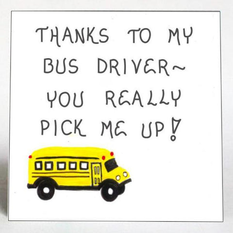Bus Driver Gift Magnet - Schoolbus Quote of Appreciation