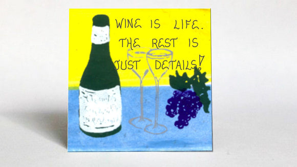 Humorous Quote about Life - Gift for friends - green bottle, purple grapes, crystal glasses