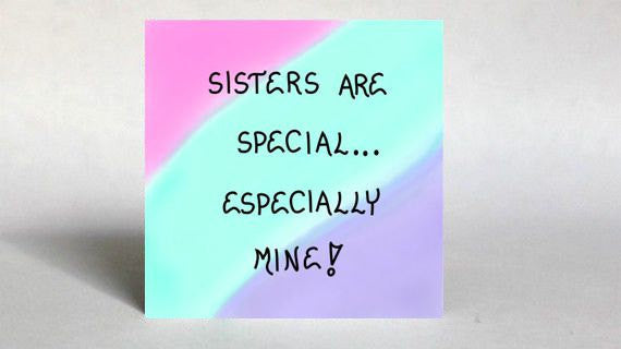 Special Sister Quote, Message to Sibling, Refrigerator Magnet -Handcrafted