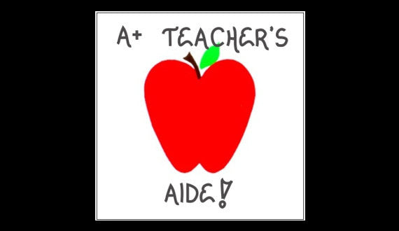 Gift for Teacher's Aide - Quote - Teaching, to teach, assist, classroom assistant, helper, red apple