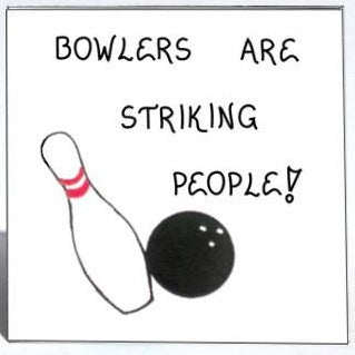 Quote about Bowling and Bowlers - Refrigerator Magnet