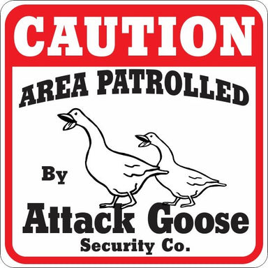 Caution Attack Goose Sign - Critter Country Supply Ltd.