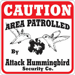 Caution Attack Hummingbird Sign - Critter Country Supply Ltd.