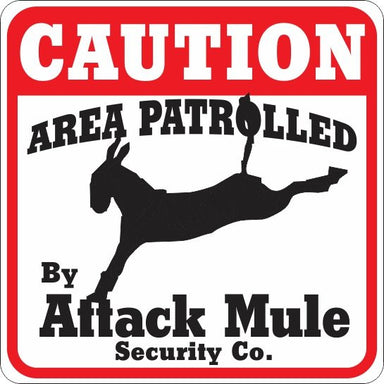 Caution Attack Mule Sign - Critter Country Supply Ltd.