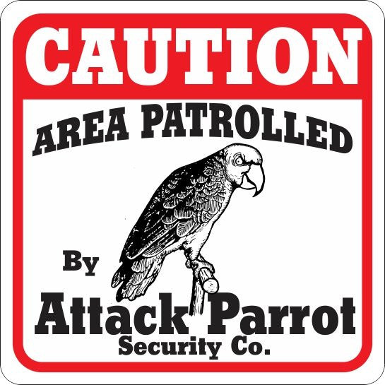 Caution Attack Parrot Sign