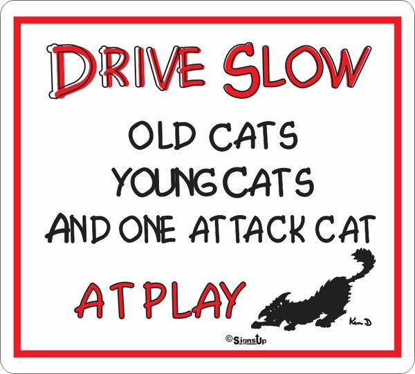 Drive Slow Attack Cat Sign