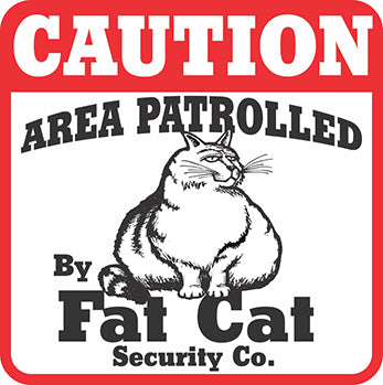 Caution Fat Cat Sign - Critter Country Supply Ltd.