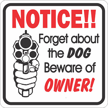 Forget About The Dog Sign - Critter Country Supply Ltd.