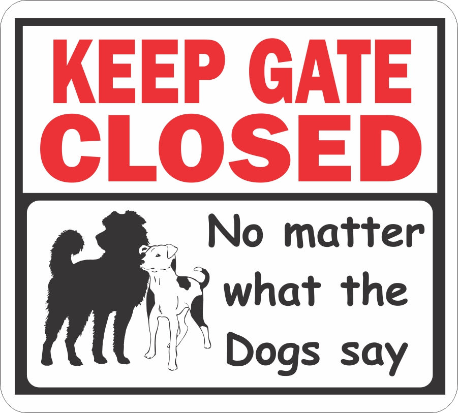 Keep Gate Closed - Dogs Sign - Critter Country Supply Ltd.