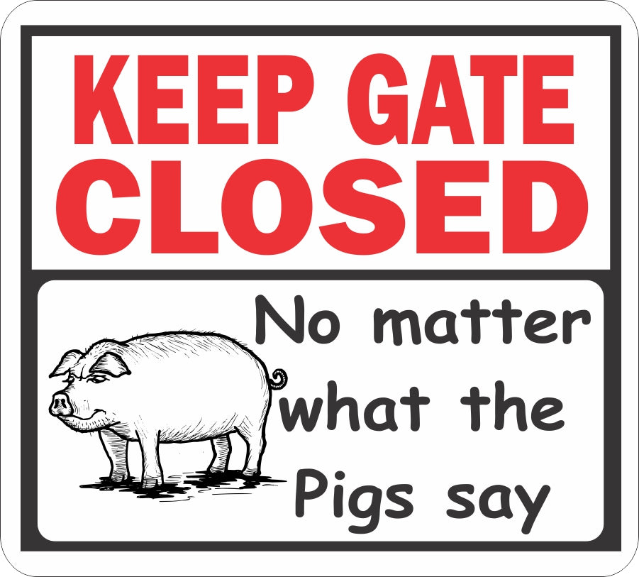 Keep Gate Closed - Pigs Sign - Critter Country Supply Ltd.