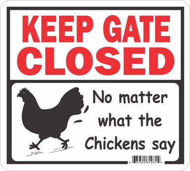 Keep Gate Closed - Chickens Sign - Critter Country Supply Ltd.