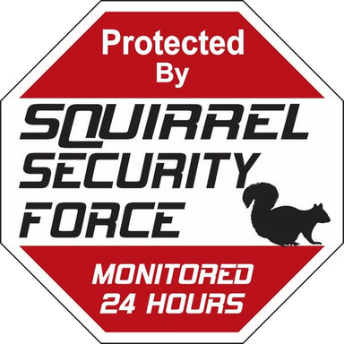 Security Force Sign - Squirrel - Critter Country Supply Ltd.