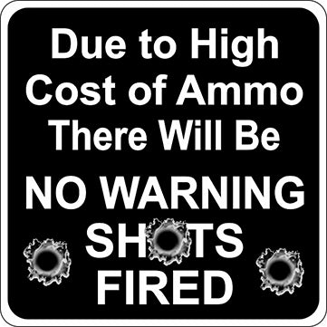 Warning Shots Sign - Critter Country Supply Ltd.