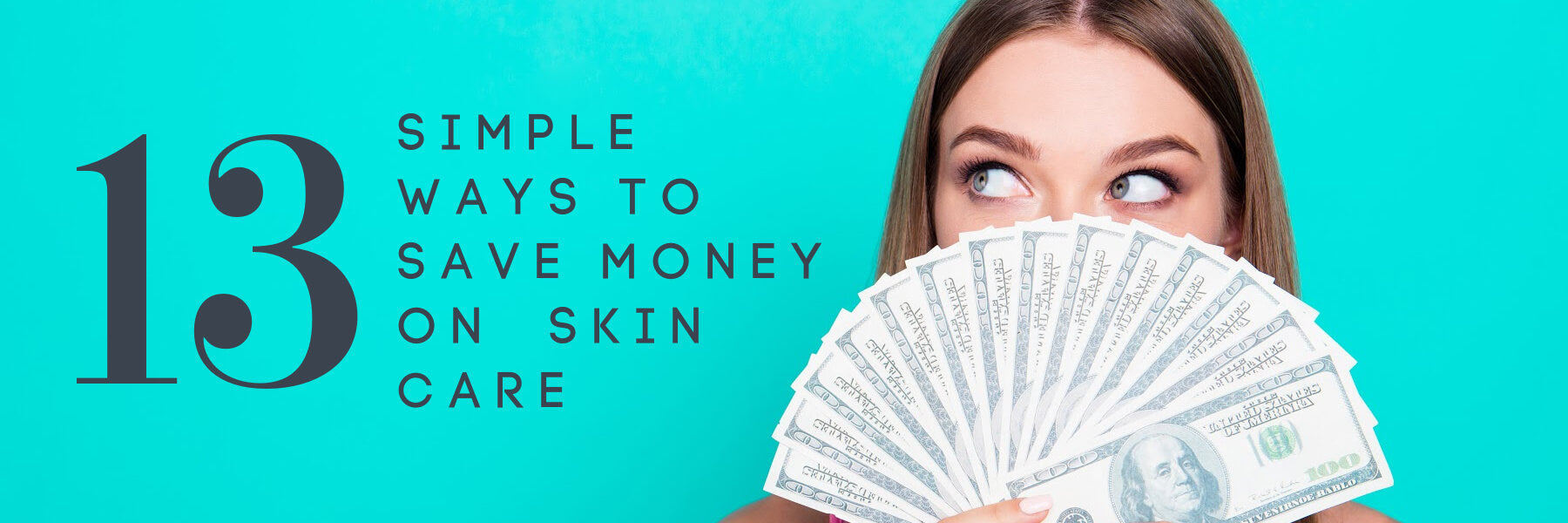 13 simple ways to save money on your skin care routine