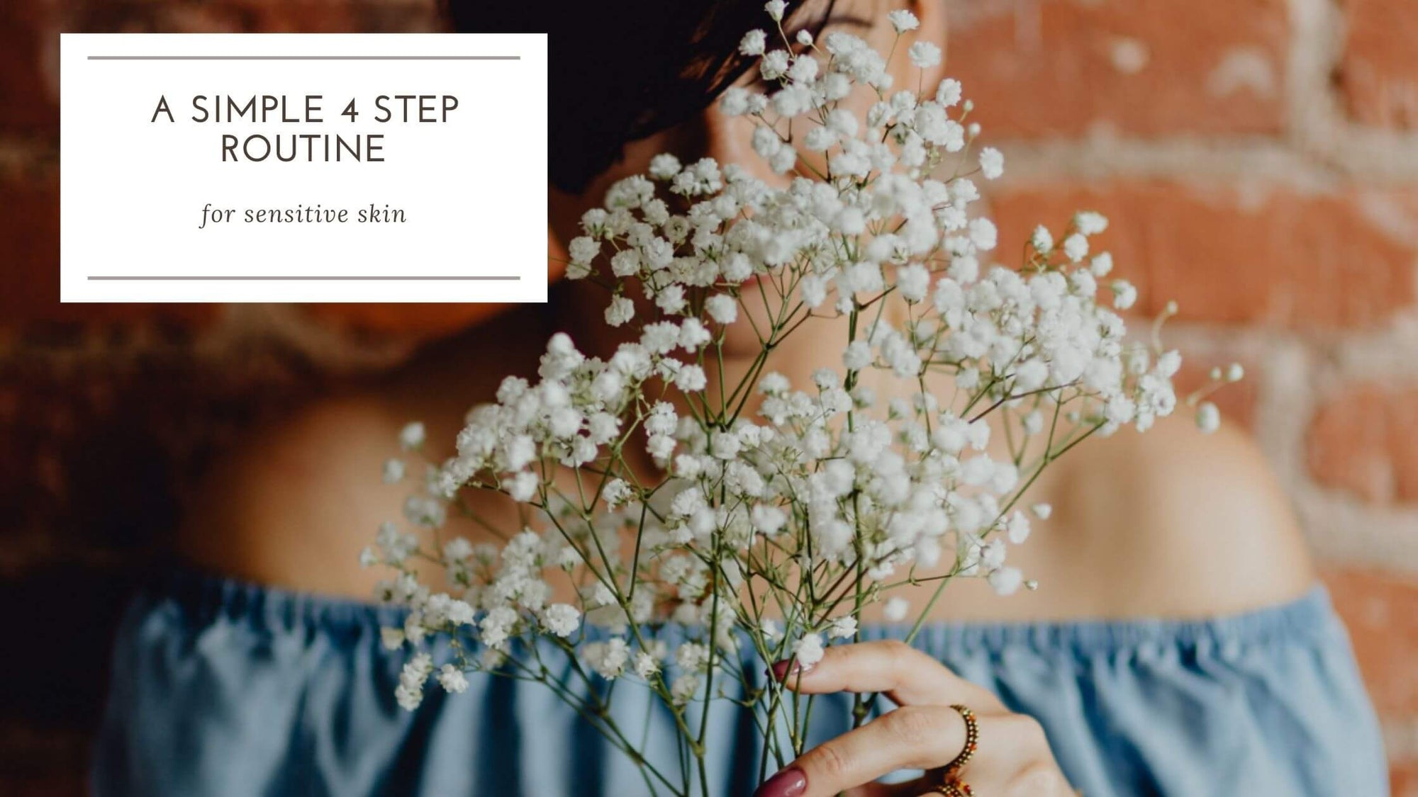 The 4 Step Skin Care Routine For Sensitive Skin
