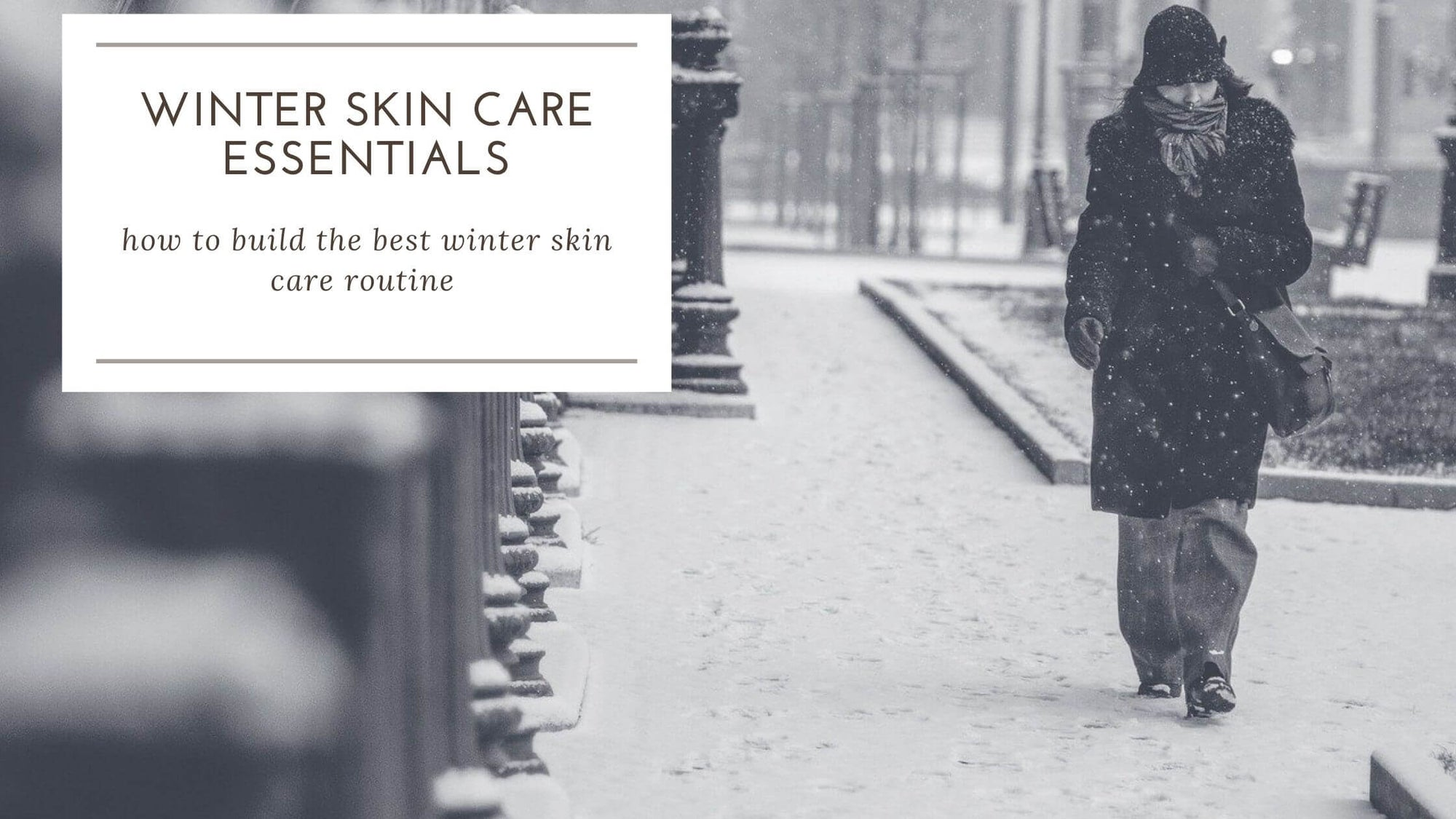 9 Winter Skin Care Essentials For Dry Skin in 2021