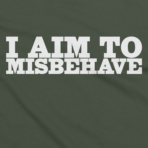 Olive I Aim To Misbehave Tee Design