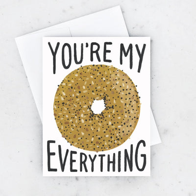 You're My Everything Card (Bagel)