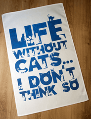 Life Without Cats Cotton Tea Towel