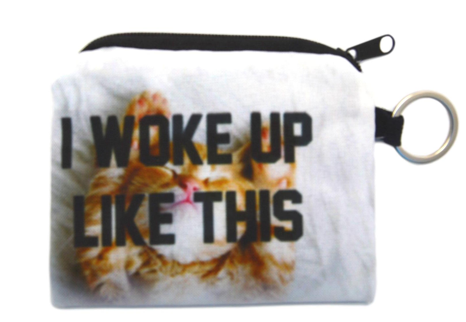 I Woke up Like This Cat Coin Purse