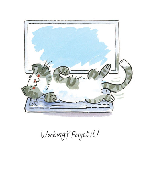 Working? Forget it Cat Greetings Card