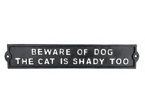 Beware of Dog the Cat is Shady Too Sign