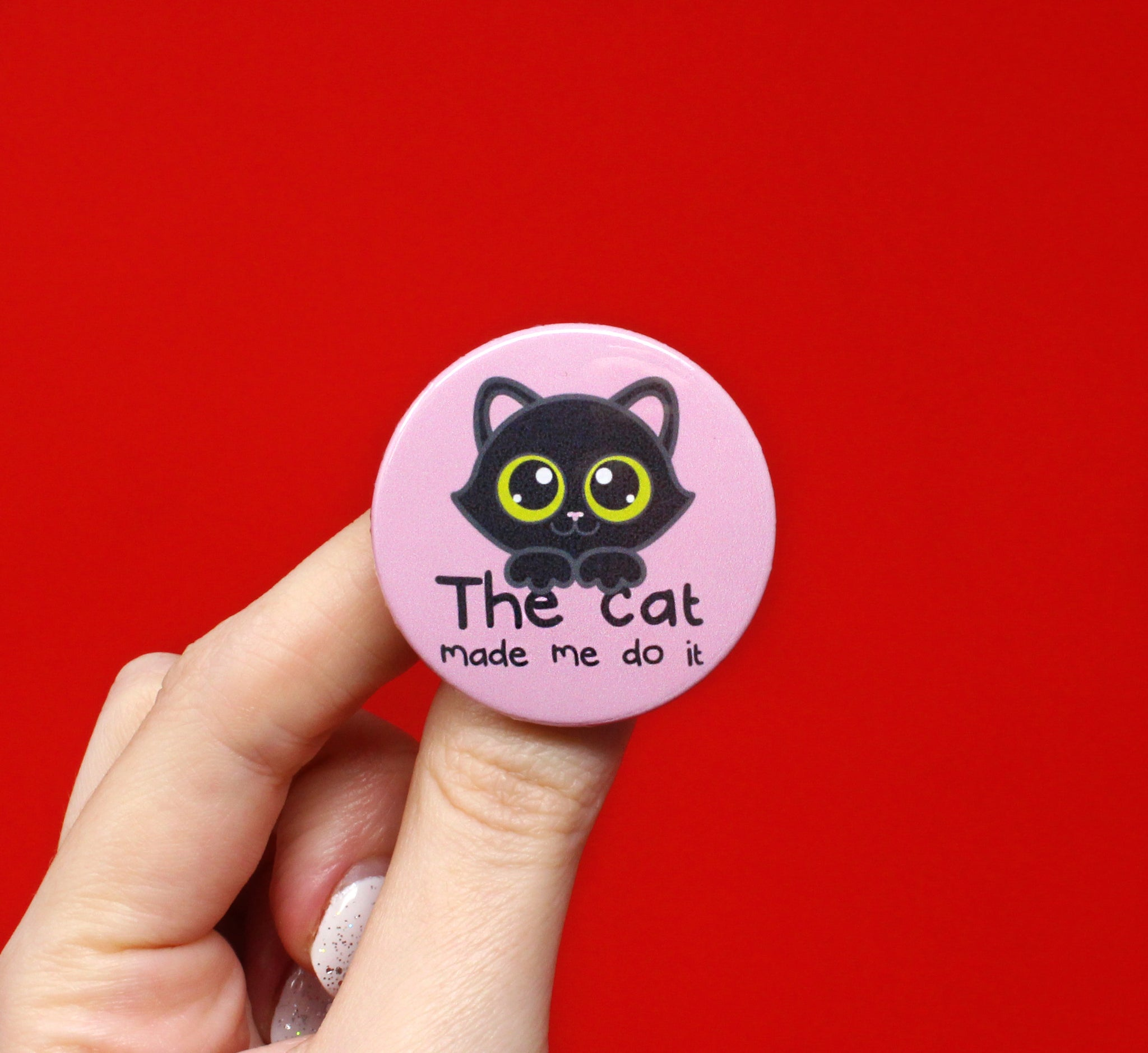 The Cat Made Me Do It Badge