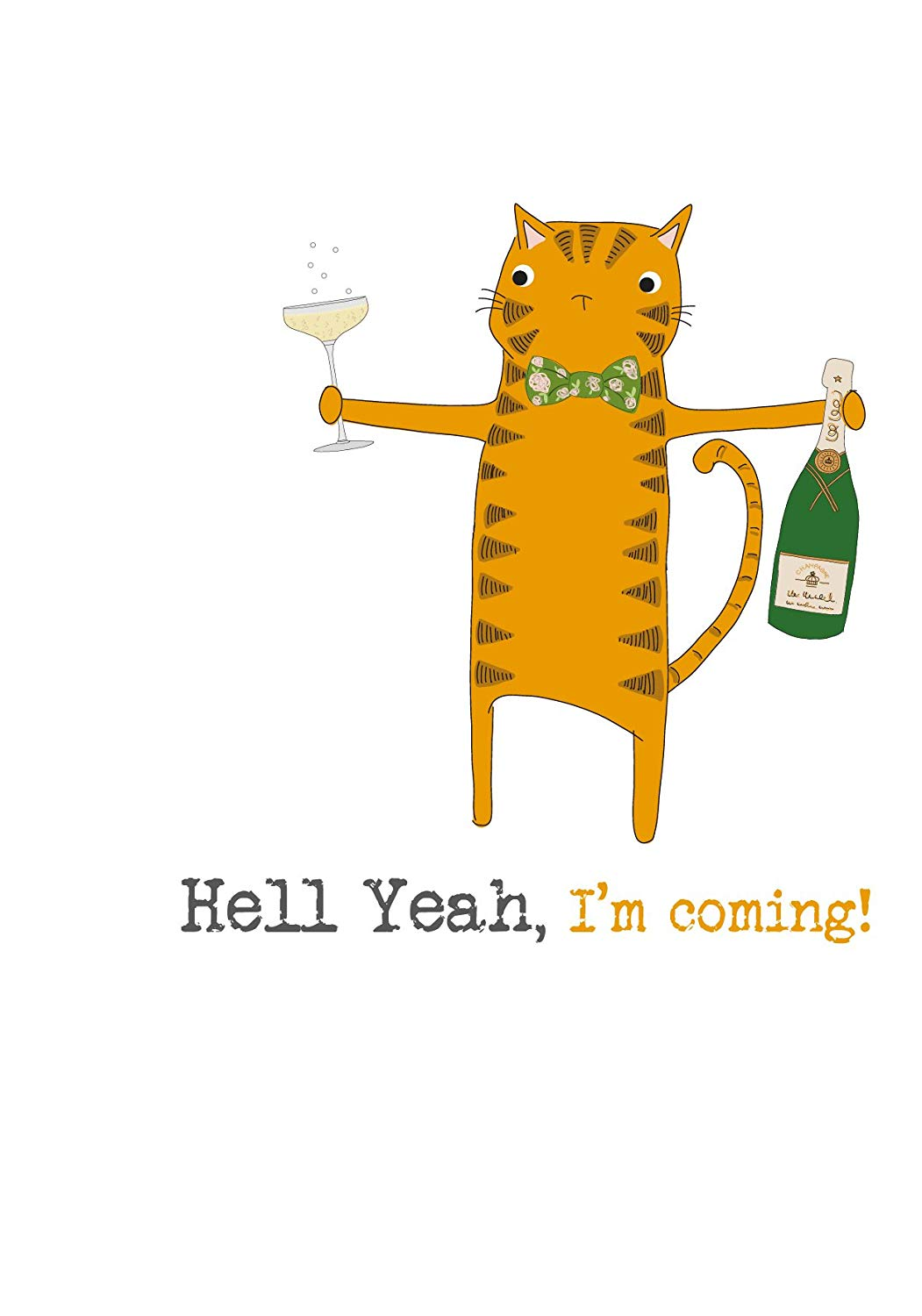 Hell Yeah I'm Coming Cat Greetings Card
