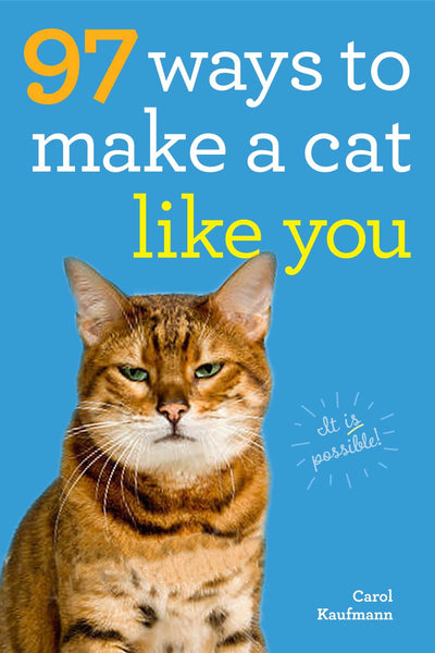 97 Ways to Make a Cat Like You Paperback Book