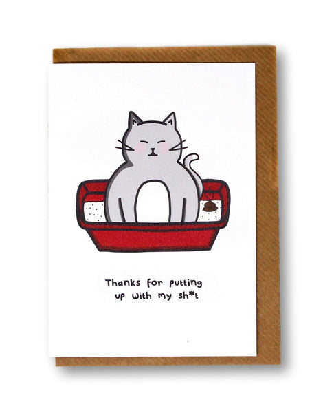 Thanks for Putting Up with My Sh*t Cat Greeting Card