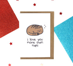 I Love You More Than Naps Cat Greeting Card