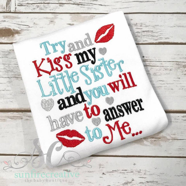Try and Kiss my little sister and you will have to answer to me valentine's day shirt