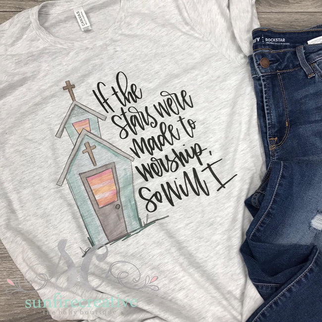 """If the Stars were Made to Worship So Will I"" Printed shirt - DTG - Sunfire Creative Baby Boutique"