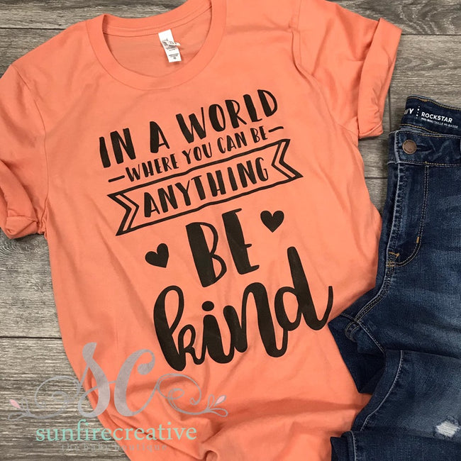 Be Kind Saying Printed Shirt for Adults - DTG - Sunfire Creative Baby Boutique